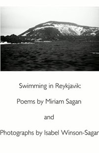 """Swimming in Reykjavik,"" poetry by Miriam Sagan, photographs by Isabel W.S. 2015. Available for purchase on Amazon: https://amzn.com/B015RYI5SW"