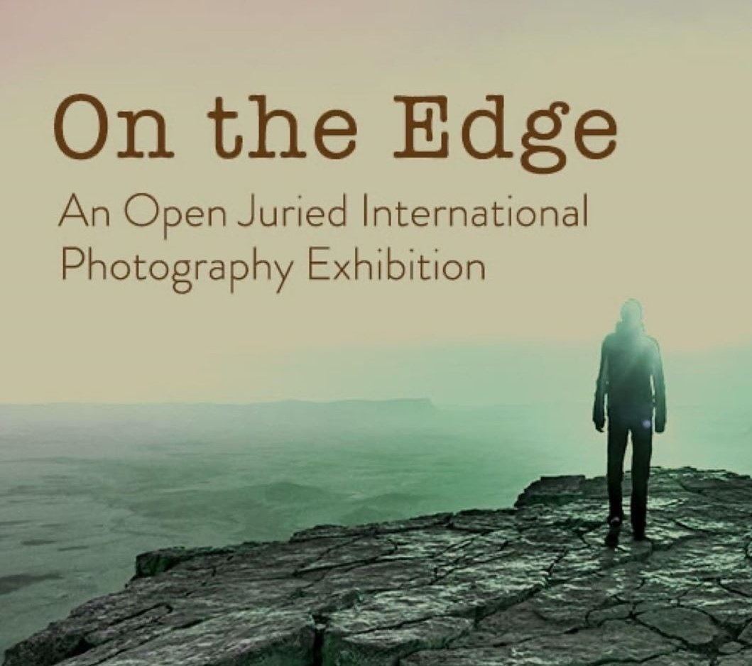 On The Edge: An Open International Juried Photography Exhibition
